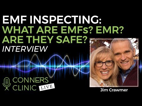 EMF Inspection with Jim Crawmer: What are EMFs? What is EMR?   Conners Clinic Live