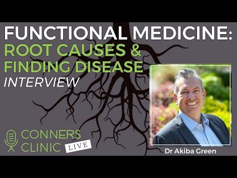 Functional Medicine: Root Causes & Finding Disease with Dr Akiba Green   Conners Clinic Live