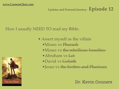 Dr. Kevin Conners - Episode 12 - I'm No Hero