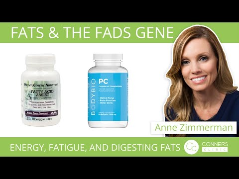 Fats & the FADS Gene | Energy, Fatigue, Digesting Fats - Conners Clinic Supplements