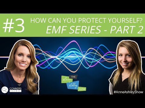 #3: EMF Series, Part 2: How to Protect Yourself from EMFs? - The Anne & Ashley Show