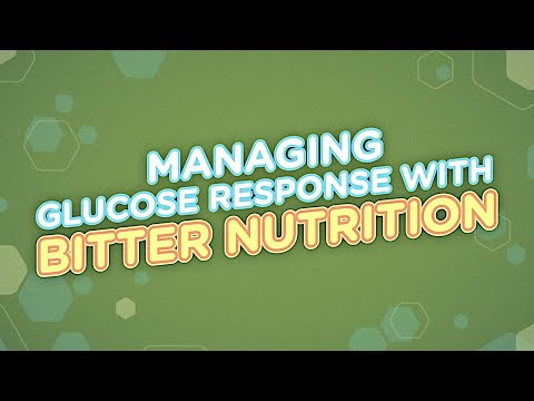 Managing Glucose Response With Bitter Nutrition