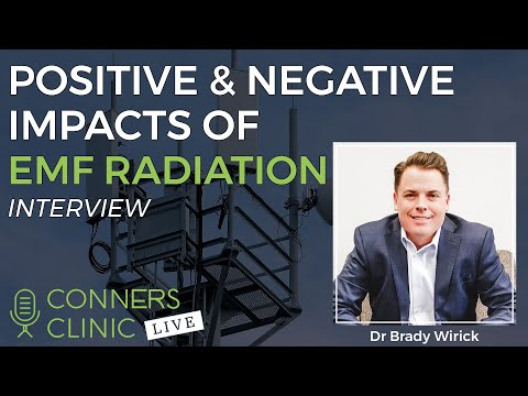 Postitive & Negative Impacts of EMF with Dr Brady Wirick | Conners Clinic Live