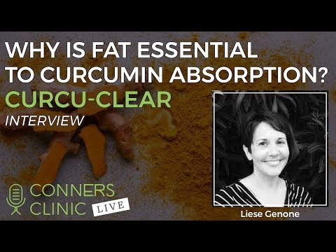 Curcu-Clear: Why is Fat Essential to Curcumin Absorption? | Conners Clinic Live
