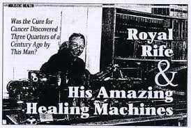 the-rife-machine-royal-raymond-cancer-light-frequency-conners-clinic
