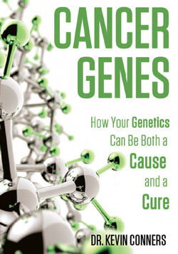 cancer-genes-genetics-cause-cure-dr-kevin-conners-clinic-250