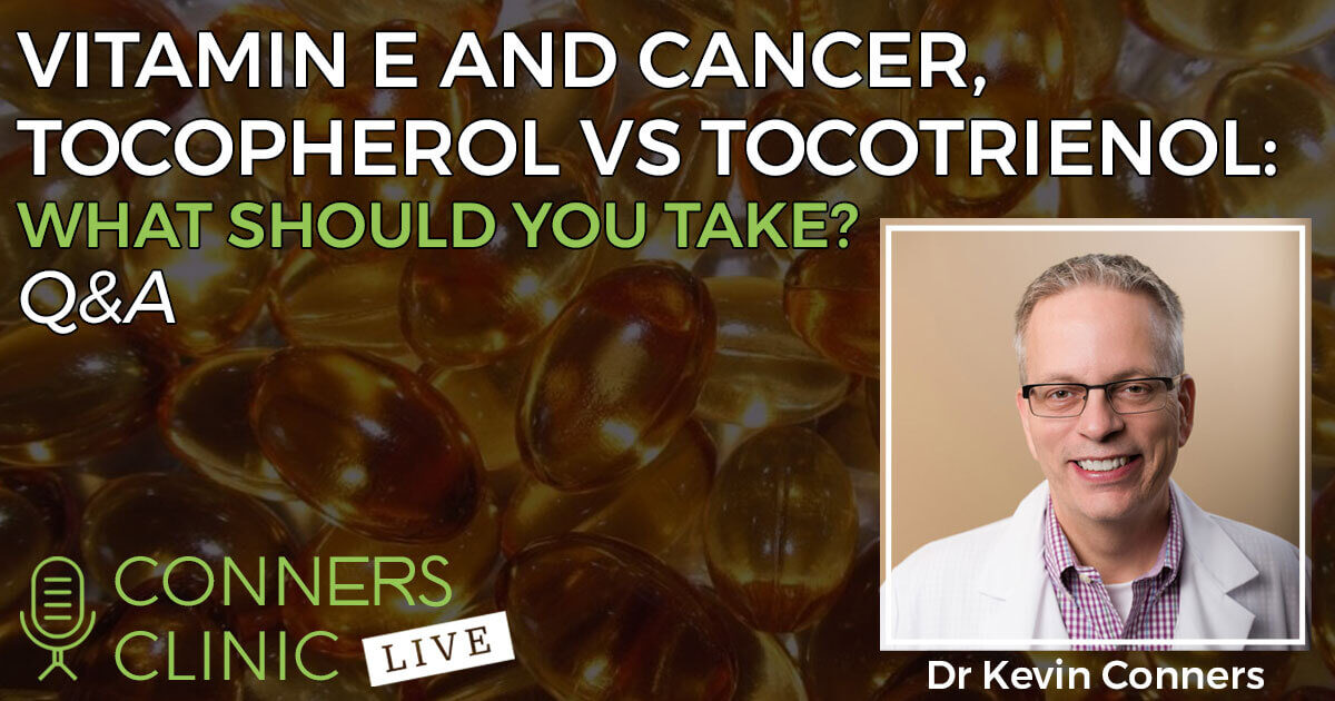 013-vitamin-e-cancer-conners-clinic-live-web